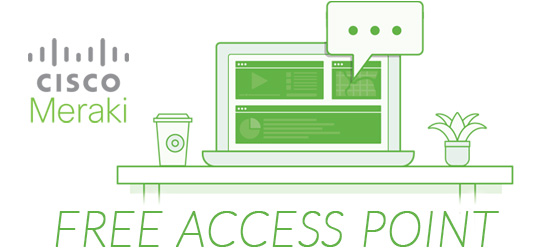 Free Meraki Access Point & Cisco Meraki AP