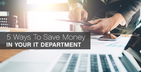 5 Ways to Save Money in your IT department