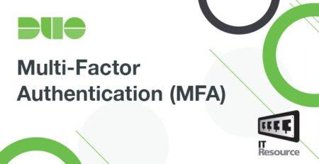Duo Multi-Factor Authentication (MFA)