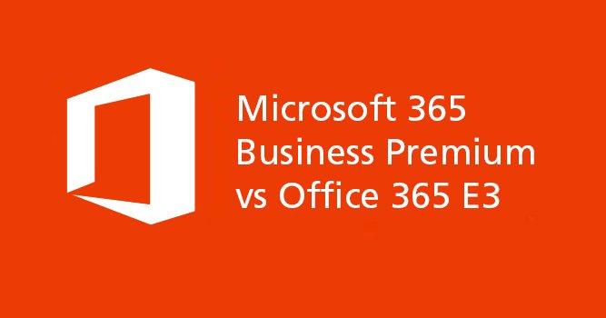 Microsoft Business Premium vs E3
